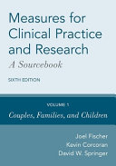 Measures for Clinical Practice and Research  a Sourcebook Book