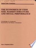 The Economics of Firm Size, Market Structure, and Social Performance