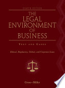 The Legal Environment Of Business Text And Cases Ethical Regulatory Global And Corporate Issues Book
