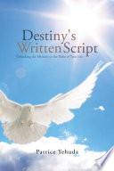 Destiny S Written Script