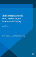 The International Workers' Relief, Communism, and Transnational Solidarity [Pdf/ePub] eBook