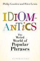 Idiomantics  The Weird and Wonderful World of Popular Phrases