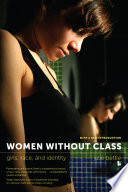 Women without Class, Girls, Race, and Identity by Julie Bettie PDF