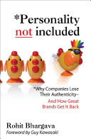 Personality Not Included: Why Companies Lose Their Authenticity And How Great Brands Get it Back, Foreword by Guy Kawasaki