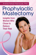 Prophylactic Mastectomy: Insights from Women who Chose to Reduce Their Risk