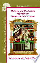 Making And Marketing Medicine In Renaissance Florence Book