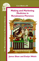Making and Marketing Medicine in Renaissance Florence