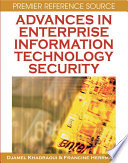 Advances in Enterprise Information Technology Security