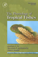 Fish Physiology  The Physiology of Tropical Fishes
