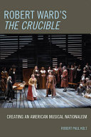 Robert Ward's The Crucible