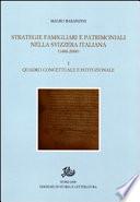 Strategie famigliari e patrimoniali nella Svizzera italiana, 1400-2000: Quadro concettuale e istituzionale