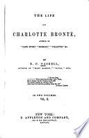 The life of Charlotte Brontë, author of 'Jane Eyre', 'Shirley', 'Villette' &c