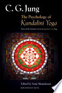 """The Psychology of Kundalini Yoga: Notes of the Seminar Given in 1932"" by C. G. Jung, Sonu Shamdasani"