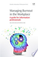 """Managing Burnout in the Workplace: A Guide for Information Professionals"" by Nancy McCormack, Catherine Cotter"