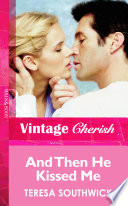 And Then He Kissed Me  Mills   Boon Vintage Cherish