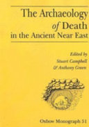 The Archaeology Of Death In The Ancient Near East Book