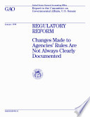 Regulatory Reform Changes Made To Agencies Rules Are Not Always Clearly Documented Report To The Committee On Governmental Affairs U S Senate