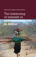 The Balancing of Interests in Environmental Law in Africa