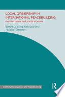 Local Ownership in International Peacebuilding