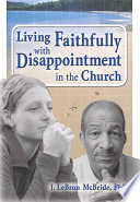 Living Faithfully with Disappointment in the Church