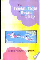 """The Tibetan Yogas of Dream and Sleep"" by Tenzin Wangyal Rinpoche, Mark Dahlby"