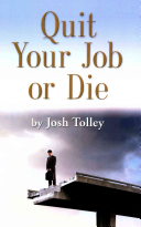 Quit Your Job Or Die