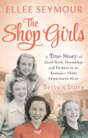 The Shop Girls: Betty's Story