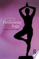 Positioning Yoga