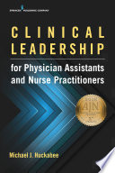 Clinical Leadership For Physician Assistants And Nurse Practitioners Book PDF