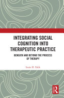 Integrating Social Cognition into Therapeutic Practice