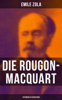 Die Rougon-Macquart: Gesamtausgabe - 20 Romane in einem Band