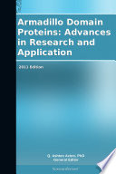 Armadillo Domain Proteins  Advances in Research and Application  2011 Edition