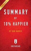 SUMMARY OF 10% HAPPIER