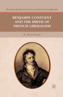 Benjamin Constant and the Birth of French Liberalism [Pdf/ePub] eBook