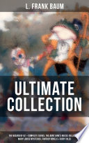 L Frank Baum Ultimate Collection The Wizard Of Oz Complete Series The Aunt Jane S Nieces Collection Mary Louise Mysteries Fantasy Novels Fairy Tales
