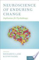 Neuroscience of Enduring Change