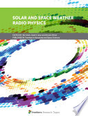 Solar and Space Weather Radio Physics