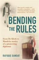 Books - Bending the rules - Memoir of a pioneering diplomat | ISBN 9780795708077