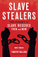 link to Slave stealers : true accounts of slave rescues then and now in the TCC library catalog