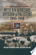 With 6th Airborne Division in Palestine, 1945–1948