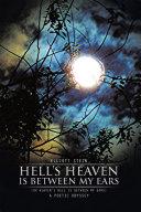 Hell   S Heaven Is Between My Ears