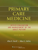 Primary Care Medicine: Office Evaluation and Management of The Adult Patient: Sixth Edition