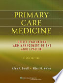 """Primary Care Medicine: Office Evaluation and Management of The Adult Patient: Sixth Edition"" by Allan H Goroll, Albert G Mulley, Jr."