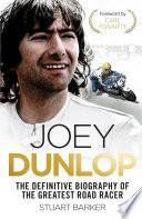Joey Dunlop  The Definitive Biography