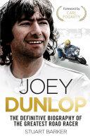 Joey Dunlop: The Definitive Biography Pdf/ePub eBook