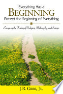 Everything Has a Beginning Except the Beginning of Everything