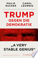 Trump gegen die Demokratie – »A Very Stable Genius«