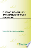 Cultivating a Child s Imagination Through Gardening