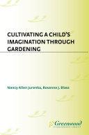 Cultivating a Child's Imagination Through Gardening Pdf/ePub eBook
