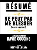 Résumé Etendu: Ne Peut Pas Me Blesser (Cant Hurt Me) - Basé Sur Le Livre De David Goggins